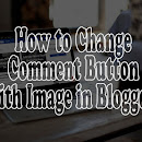 How to Change Comment Button with Image in Blogger?