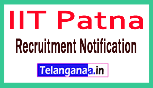 Indian Institute of Technology IIT Patna Recruitment Notification