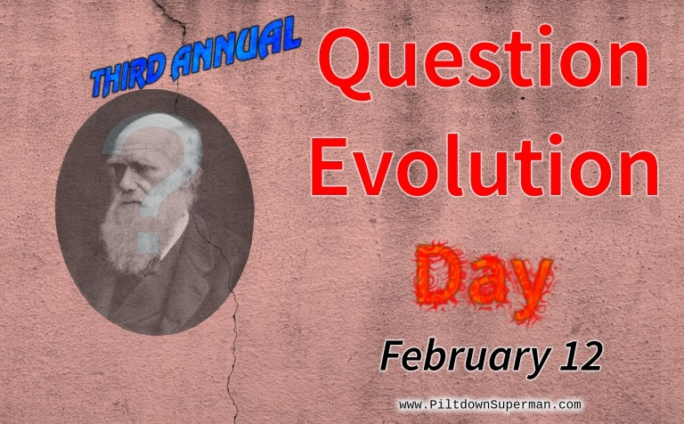 Question Evolution Day, The Question Evolution Project, Cowboy Bob Sorensen, Piltdown Superman, Charles Darwin