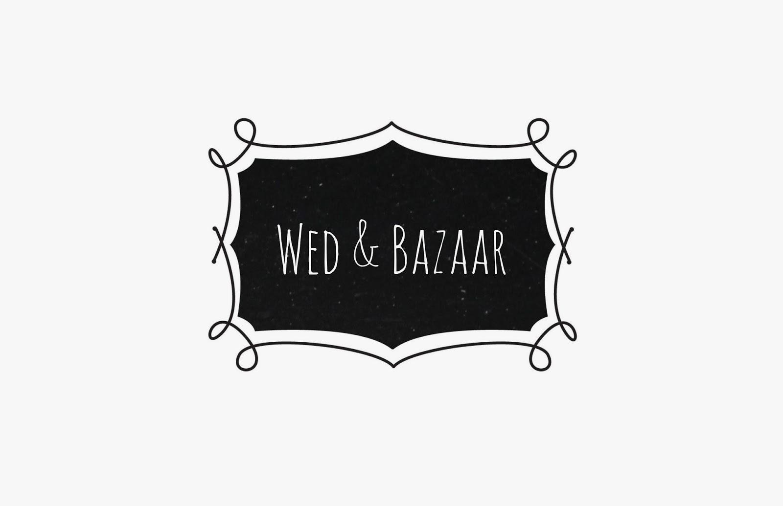 ¡Bienvenidos a Wed & Bazaar!