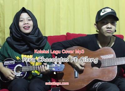 Kumpulan Lagu Fera Chocolatos ft Gilang Mp3 Terlengkap Full Rar