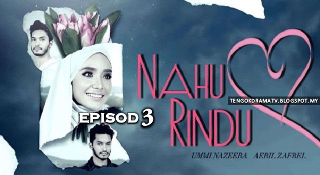 Drama Nahu Rindu – Episod 3 (HD)