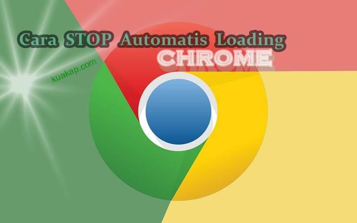 Cara Stop Auto Loading / Refresh Dan Mempecepat Browser CHROME