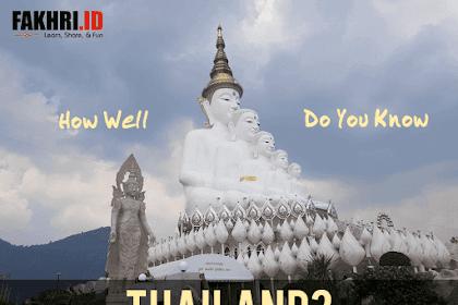 Seberapa Kenalkah Kamu Dengan Thailand?