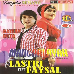 Download Lagu Minang Lastri & Faysal Mancari Ayah Full Album