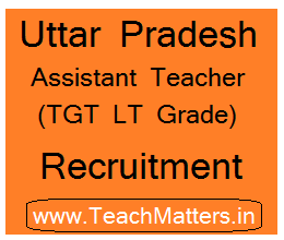 image : Uttar Pradesh Assistant Teacher LT (TGT) Recruitment 2017 @ TeachMatters