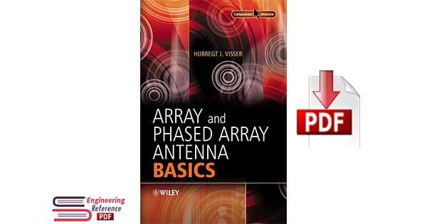 Array and Phased Array Antenna Basics 1st Edition by Hubregt J. Visser