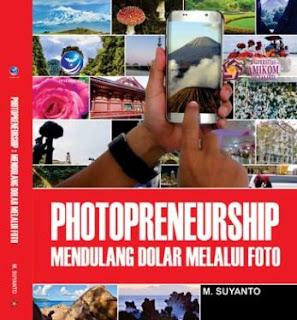 Photopreneurship, Mendulang Dolar Melalui Foto