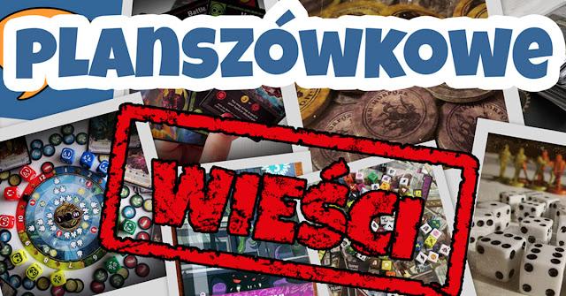 https://planszowki.blogspot.com/2017/07/planszowkowe-wiesci-356-26-27-lipca-2017.html