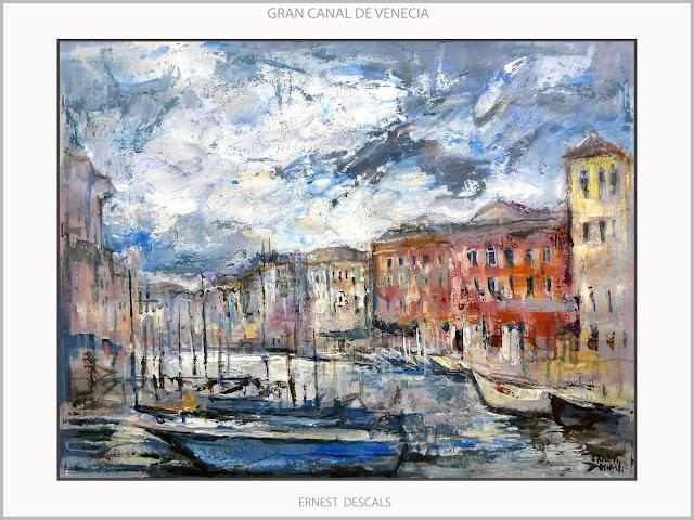 VENECIA-PINTURA-GRAN CANAL-ARTE-PLASTICA-PAISAJES-CANALES-VENECIANOS-CUADROS-ARTISTA-PINTOR-ERNEST DESCALS-