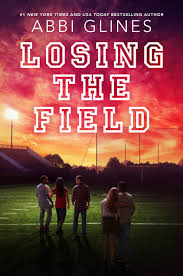 Portada y Sinopsis Revelada - Losing The Field - Saga The Field Party #04 - Abbi Glines