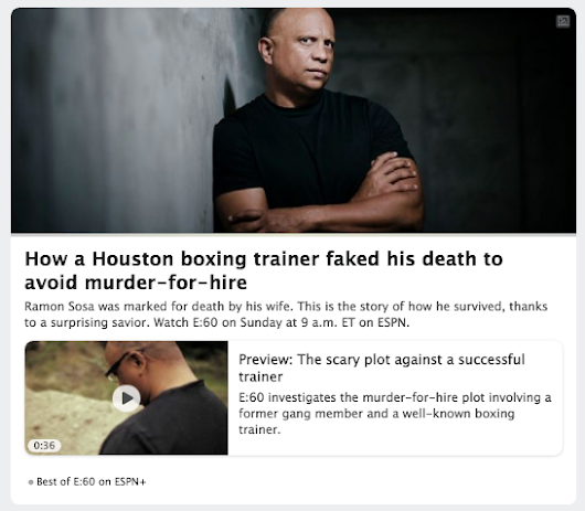 38 | How a Houston boxing trainer faked his death, ESPN cover story, July 20, 2018