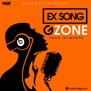 MUSIC: Gzone - Ex Song | @Kokoudagzone