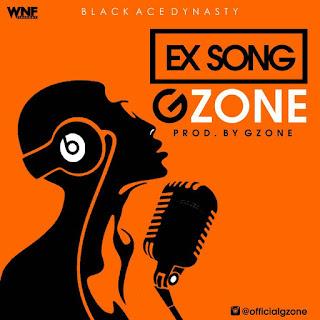 MUSIC: Gzone - Ex Song | @Kokoudagzone