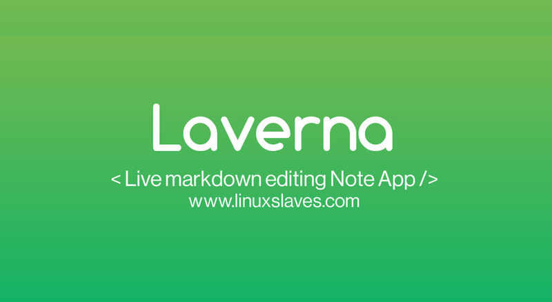 Laverna, Beautiful Markdown Editing Note Taking App For