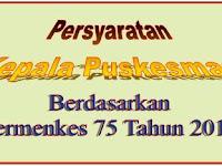 Persyaratan Kepala Puskesmas Berdasarkan Permenkes 75 Tahun 2014