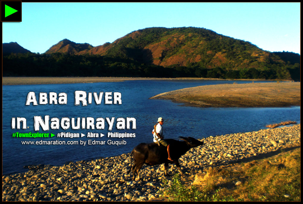 ABRA RIVER IN NAGUIRAYAN, PIDIGAN
