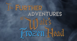The Further Adventures of Walt's Frozen Head | Der heimlich in Disney World aufgenommene Spielfilm