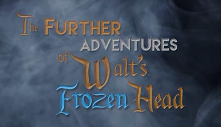 The Further Adventures of Walt's Frozen Head | Der heimlich in Disney World aufgenommene Spielfilm