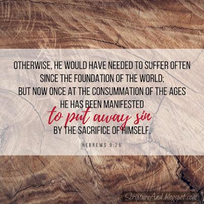 Why Was Jesus Born? Hebrews 9:26 To put away sin   scriptureand.blogspot.com
