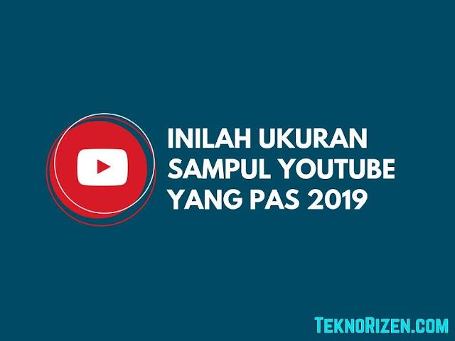 Inilah Ukuran Sampul Channel YouTube Yang Pas Terbaru
