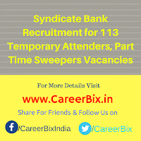 Syndicate Bank Recruitment for 113 Temporary Attenders, Part Time Sweepers Vacancies
