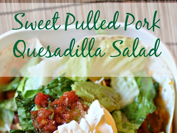 Sweet Pulled Pork Quesadilla Salad With Kraft Fresh Take!