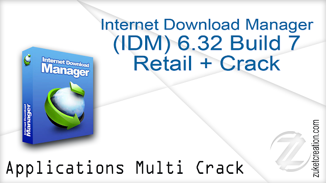 Internet Download Manager v6.32 Build 7 Retail + Crack