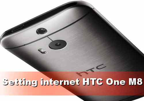 Cara Setting internet HTC One M8 3G 4G
