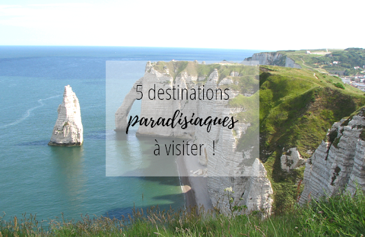 5 destinations paradisiaques en France !