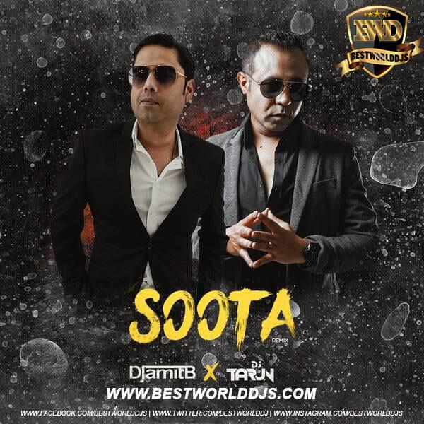 Soota (Remix) - DJ Amit B  DJ Tarun