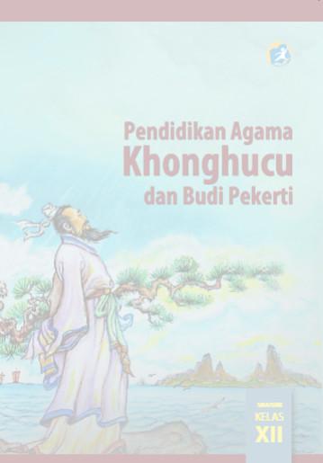 Download Buku Siswa Kurikulum 2013 SMA SMK MAN Kelas 12 Mata Pelajaran Pendidikan Agama Konghuchu dan Budi Pekerti
