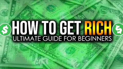How to Get Rich: Ultimate Step-By-Step Guide for Beginners 2019