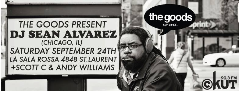 Saturday 9/24: The Goods (Montreal) wsg Sean Alvarez
