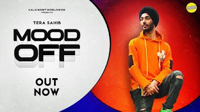Mood Off lyrics penned by Tera Sahib. Latest Punjabi song Mood Off sung by Tera Sahib & video features Tera Sahib Karan Tolani & Yaasi Siddque