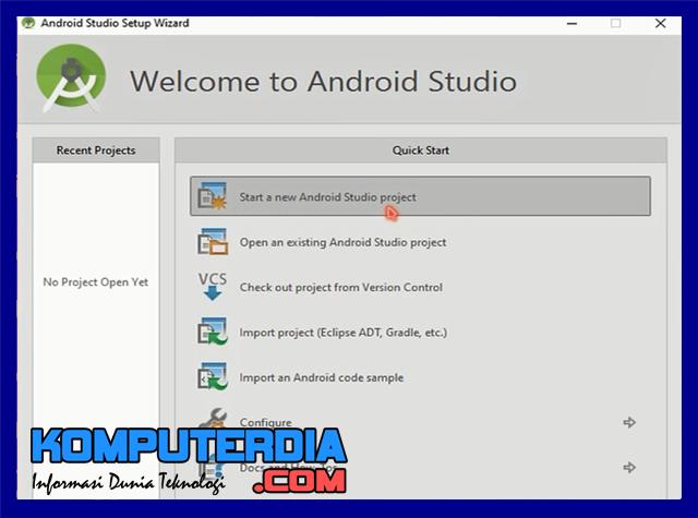 Cara Memulai dan Membuat Aplikasi Baru (Project Baru) Di Android Studio