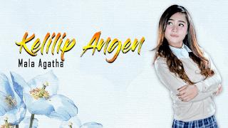 Lirik Lagu Kelilip Angen - Mala Agatha