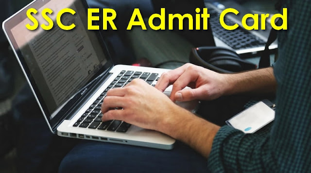 SSC ER Admit Card