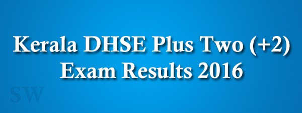 Kerala DHSE Plus Two (+2) Exam Results 2016