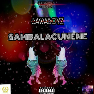 Sawaboyz - Sambalacunene