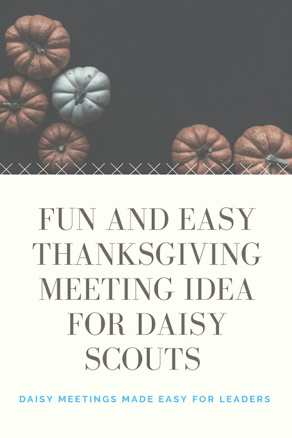 Fun and Easy Thanksgiving Meeting Idea for Daisy Scouts when a leader's time is short