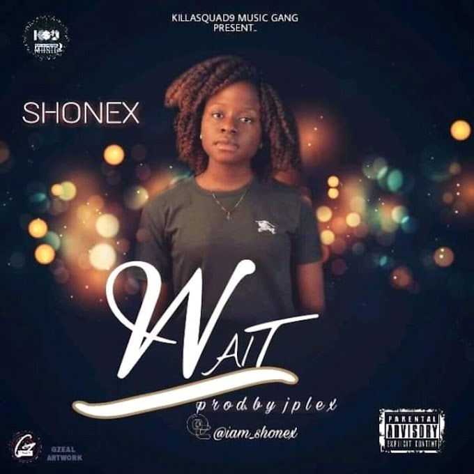 "DOWNLOAD Music: Shonex - ""Wait"""
