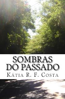 [Resenha/Parceria] Sombras do Passado - Kátia R. F. Costa