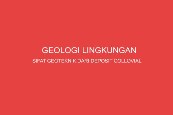 SIFAT GEOTEKNIK DEPOSIT COLLOVIAL