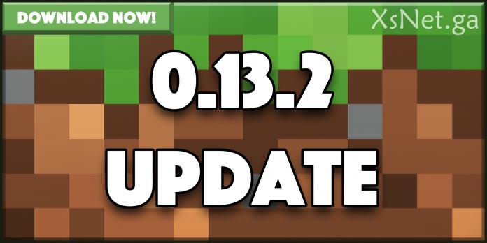 Download Minecraft Pocket Edition v0.13.2 FINAL BUILD