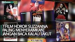 7 Film Horor Suzzanna Paling Menyeramkan, Jangan Baca Kalau Takut