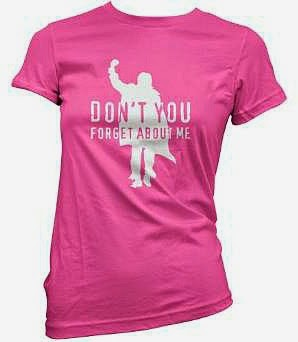 Don't You Forget About Me T-shirt for Ladies - 11 colours