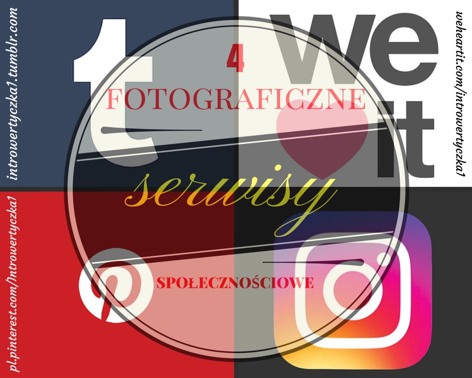 4 fotograficzne serwisy społecznościowe