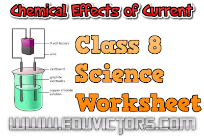 CBSE Class 8 - Science - Chemical Effects of Current (Worksheet)(#cbsenotes)(#eduvictors)(#class8Science)
