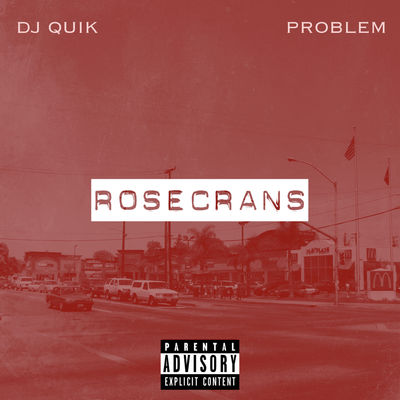 DJ Quik & Problem - Rosecrans - Album Download, Itunes Cover, Official Cover, Album CD Cover Art, Tracklist